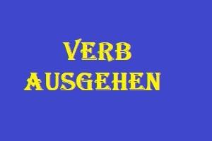 deutsche verben lernen: Verb ausgehen