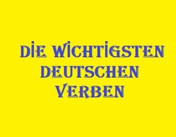 Die wichtigsten deutschen verben